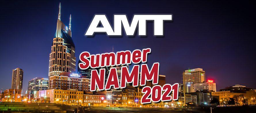 AMT at Summer NAMM 2021: Booth #1432